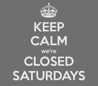 keep-calm-we-re-closed-saturdays